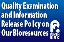 Quality Examination and Information Release Policy on Our Bioresources